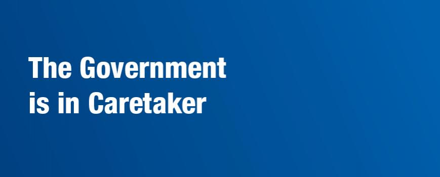 The Government is in Caretaker